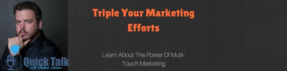 Triple Your Marketing Efforts