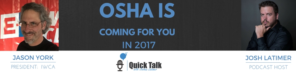 OSHA is coming for you - Seriously - Listen In