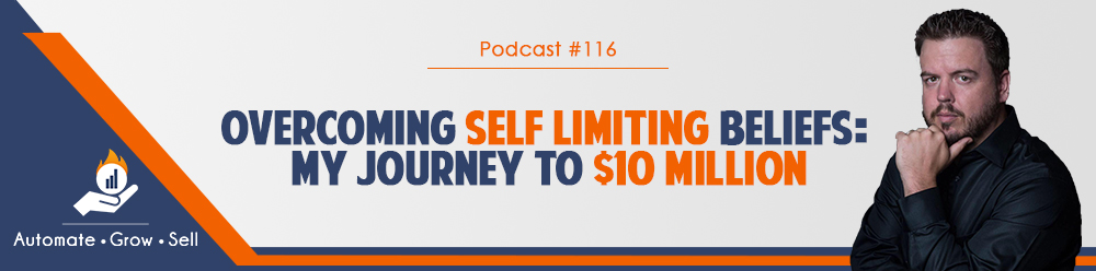 Overcoming Self Limiting Beliefs: My Journey to $10 million