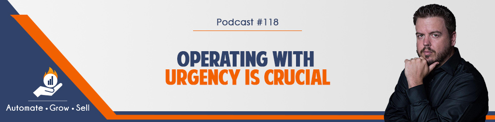 Operating with Urgency is Crucial