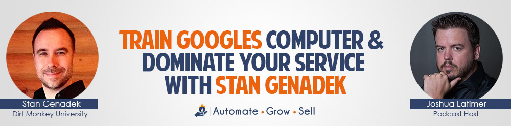Train Googles Computer & Dominate your Service with Stan Genadek